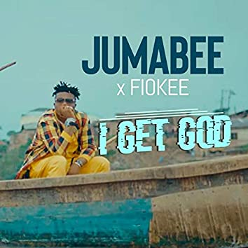 I Get God (feat. Fiokee)