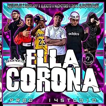 Ella Corona (feat. MatiasDolce23, Nachito23, Alexito, AlgareteBaby & Papiff)