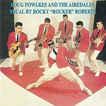 """Doug Fowlkes and the Airedales Vocal by Rocky """"Rocker"""" Roberts"""