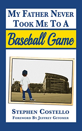 My Father Never Took Me to a Baseball Game (English Edition)