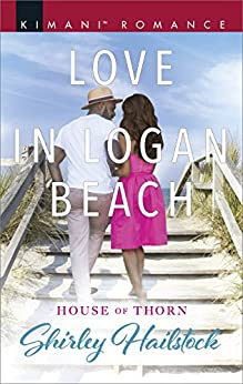 Love in Logan Beach (House of Thorn Book 1) by [Shirley Hailstock]