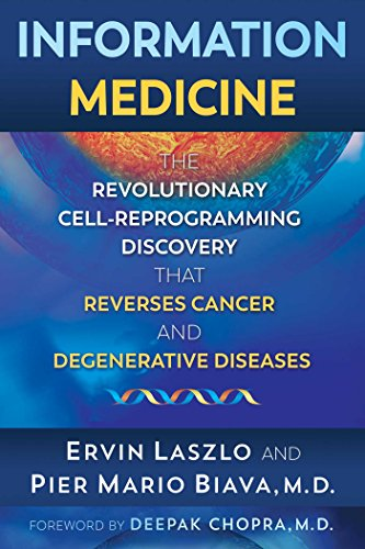Information Medicine: The Revolutionary Cell-Reprogramming Discovery that Reverses Cancer and Degenerative Diseases
