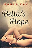 Bella's Hope: A Map for Bella 1 (Legacy Series Book 7)