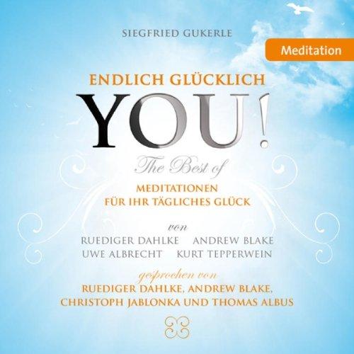 YOU! Endlich glücklich (The Best of): Meditationen für Ihr tägliches Glück Titelbild