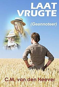 Laat Vrugte (Geannoteer) (Afrikaans Edition) by [C.M. van den Heever]