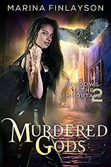 Murdered Gods (Shadows of the Immortals Book 2) by [Marina Finlayson]