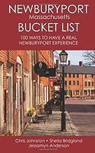 The Newburyport Massachusetts Bucket List: 100 Ways to Have A Real Newburyport Experience (Volume 1)