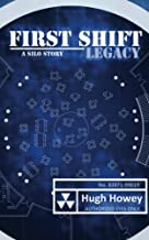 First Shift - Legacy (Part 6 of the Silo Series)