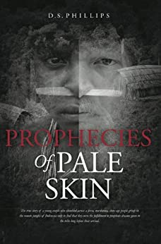 Prophecies Of Pale Skin by [D.S. Phillips]