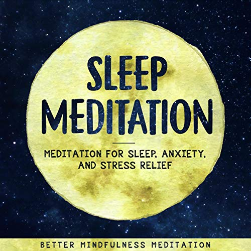 Sleep Meditation: Meditation for Sleep, Anxiety, and Stress Relief cover art