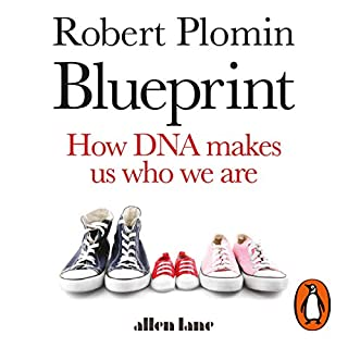 Blueprint     How DNA Makes Us Who We Are              By:                                                                                                                                 Robert Plomin                               Narrated by:                                                                                                                                 Robert Plomin                      Length: 8 hrs and 22 mins     60 ratings     Overall 4.5