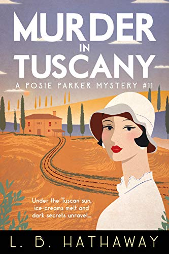 Murder in Tuscany: An unputdownable 1920s historical cozy mystery (The Posie Parker Mystery Series Book 11) by [L.B.  Hathaway]