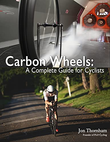 Carbon Wheels: A Complete Guide for Cyclists (English Edition)
