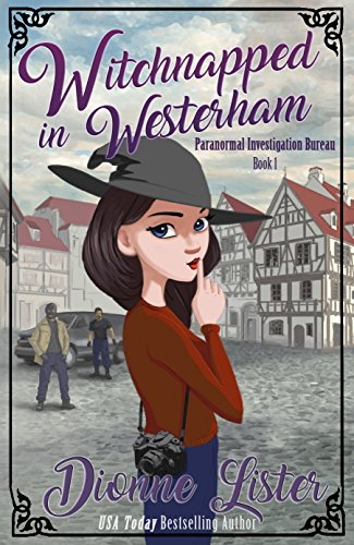 Witchnapped in Westerham (Paranormal Investigation Bureau Cozy Mystery Book 1) (English Edition)