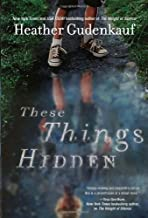These Things Hidden by Heather Gudenkauf (2011-01-18)