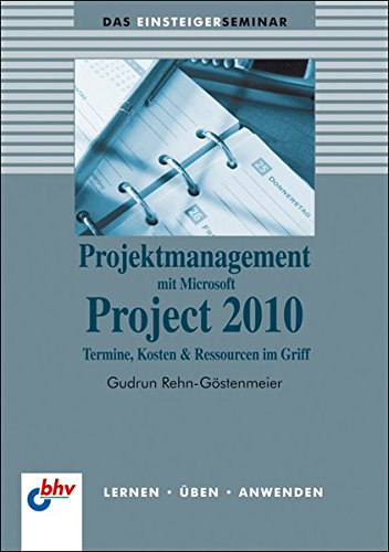 Projektmanagement mit Microsoft Project 2010 (German Edition) (bhv Einsteigerseminar)