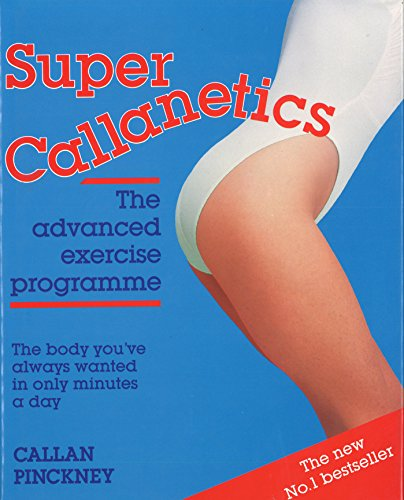 Super Callanetics: The Next Step to a Perfect Figure (English Edition)
