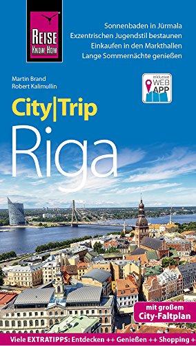 Reise Know-How CityTrip Riga: Reiseführer mit Stadtplan und kostenloser Web-App