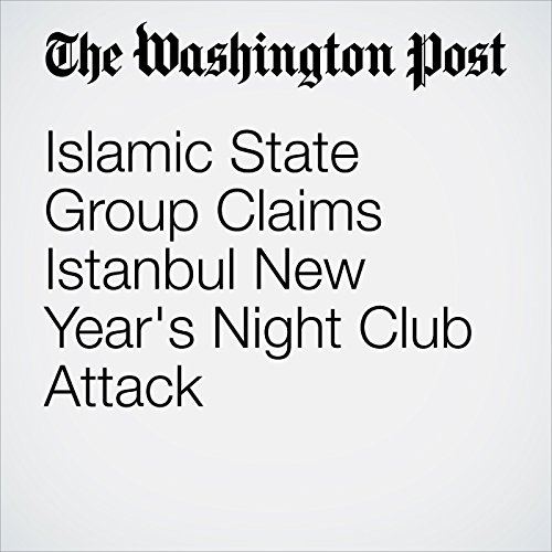 Islamic State Group Claims Istanbul New Year's Night Club Attack copertina