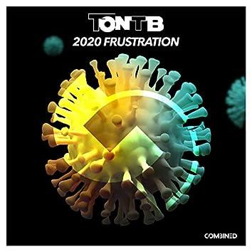2020 Frustration