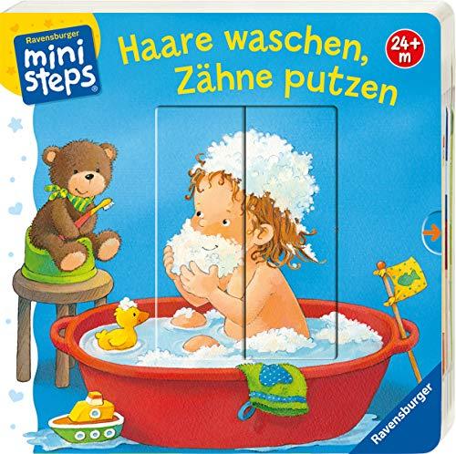 Haare waschen, Zähne putzen: Ab 24 Monaten (ministeps Bücher)