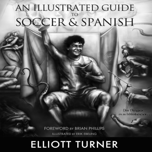 An Illustrated Guide to Soccer & Spanish Audiobook By Elliot Turner cover art