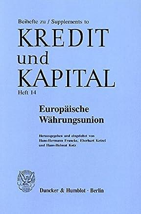 """Europ�ische W�hrungsunion. Von der Konzeption zur Gestaltung. Mit Tab., Abb. (Beihefte zu Kredit und Kapital; Bh K & K 14) (Beihefte zu - Supplements to """"Kredit und Kapital�) : B�cher"""