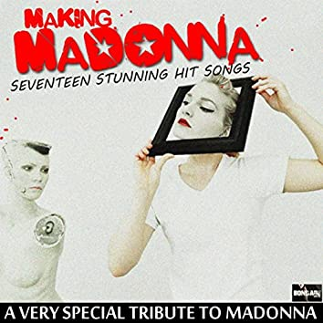 Making Madonna - The Ultimate Tribute