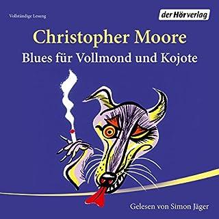 Blues für Vollmond und Kojote                   Autor:                                                                                                                                 Christopher Moore                               Sprecher:                                                                                                                                 Simon Jäger                      Spieldauer: 10 Std. und 48 Min.     533 Bewertungen     Gesamt 4,4