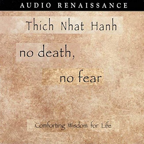 No Death, No Fear: Comforting Wisdom for Life audiobook cover art