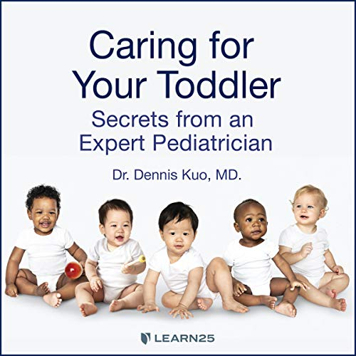 Caring for Your Toddler: Secrets from an Expert Pediatrician copertina