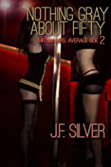 Nothing Gray About Fifty (Mr. and Mrs. Average Joe Book 2) Kindle Edition