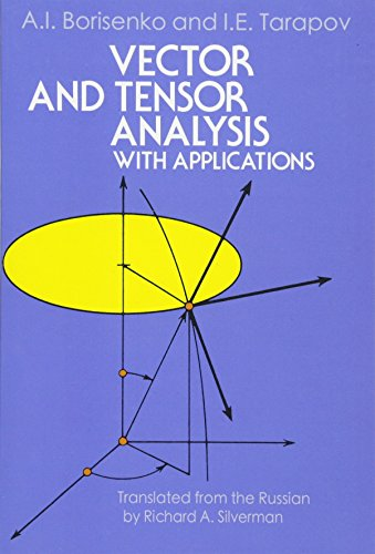 Compare Textbook Prices for Vector and Tensor Analysis with Applications Dover Books on Mathematics New edition Edition ISBN 0800759638338 by Borisenko, A. I.,Tarapov, I. E.,Silverman, Richard A.
