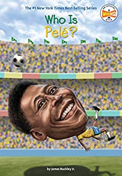 Who Is Pele? (Who Was?) by [James Buckley, Who HQ, Andrew Thomson]