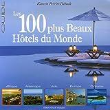 Le guide des 100 plus Beaux Hôtels du Monde