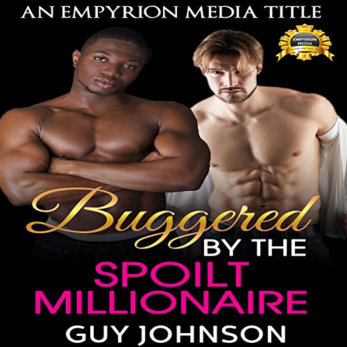 Buggered by the Spoilt Millionaire audiobook cover art