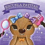 Escuela Patitas: La Aventura De Roxy En La Peluqueria