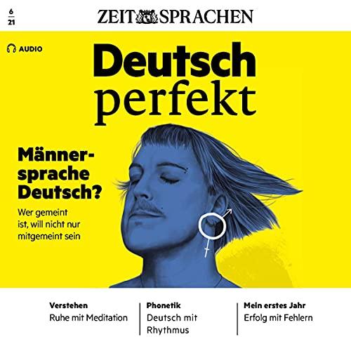 Deutsch perfekt Audio - Männersprache Deutsch? 6/2021 Titelbild