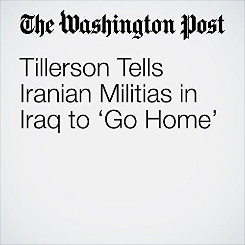 Tillerson Tells Iranian Militias in Iraq to 'Go Home' copertina