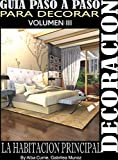 DECORATING THE MASTER BED ROOM: GUIDE STEP BY STEP TO DECORATING (GUIDE STEP BY STEP TO DECORATE Book 3) (English Edition)