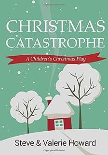 Christmas Catastrophe: A Children's Christmas Play