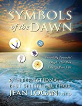 SYMBOLS OF THE DAWN: Incredibly Powerful Glyphs That Can Change Your Life (S) (Trilogy of Glyph)