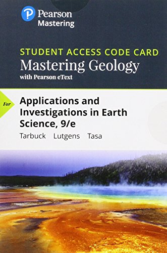Compare Textbook Prices for Mastering Geology with Pearson eText -- Standalone Access Card -- for Applications and Investigations in Earth Science 9 Edition ISBN 9780134800851 by Tarbuck, Edward J.,Lutgens, Frederick K.,Tasa, Dennis G.