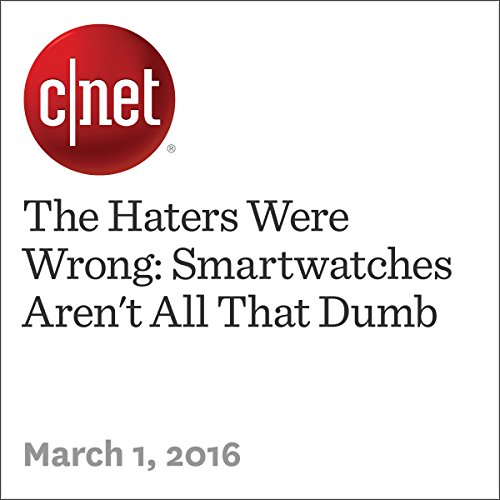 The Haters Were Wrong: Smartwatches Aren't All That Dumb                   By:                                                                                                                                 Xiomara Blanco                               Narrated by:                                                                                                                                 Rex Anderson                      Length: 4 mins     Not rated yet     Overall 0.0