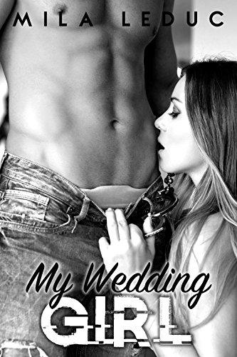 My Wedding Girl: (Nouvelle érotique, Bad Boy, Mariage sexy)