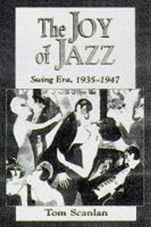 The Joy of Jazz: Swing Era, 1935-1947