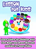 Learn Colors for Children with Cute Baby and Oreos Biscuits cookies in Funny Video