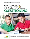 Challenging Learning Through Questioning: Facilitating the Process of Effective Learning (Corwin Teaching Essentials)