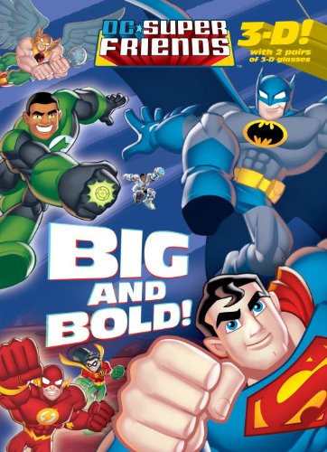 Big and Bold! With 2 Pair of 3-D Glasses (DC Super Friends