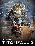 The Art of Titanfall 2 d'Andy McVittie